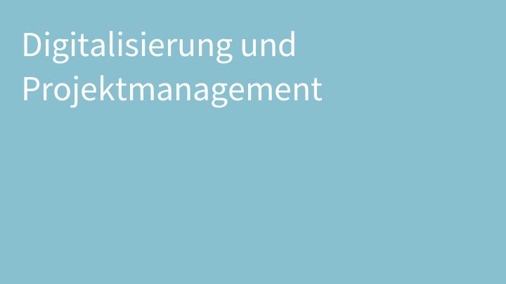 Digitalisierung und Projektmanagement
