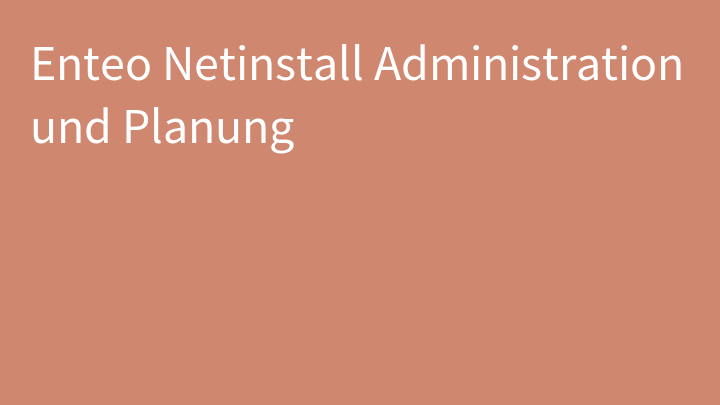Enteo Netinstall Administration und Planung
