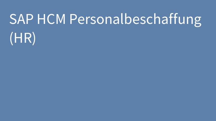 SAP HCM Personalbeschaffung (HR)