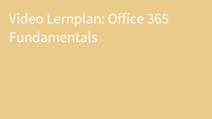 Video Lernplan: Office 365 Fundamentals